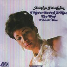 Disco de Vinil Aretha Franklin I Never Loved A Man The Way I Love You