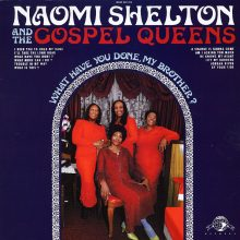 Disco de Vinil Naomi Shelton & The Gospel Queens - What Have You Done, My Brother?