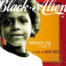 CD BLACK ALIEN BABYLON BY GUS - V.1 - O ANO DO MACACO