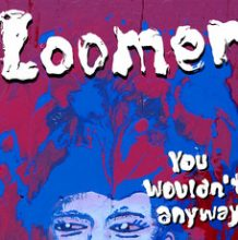 Disco de Vinil Loomer - You Wouldnt Anyway