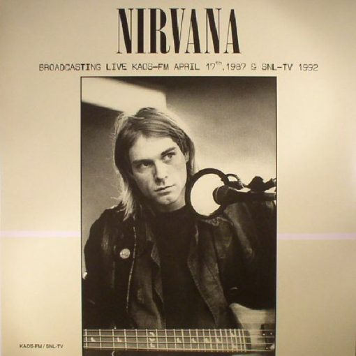 Disco de Vinil Nirvana - Broadcasting Live KAOS-FM April 17th, 1987 & SNL-TV 1992