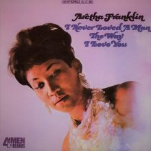 Disco de Vinil Aretha Franklin - I Never Loved A Man The Way I Love You