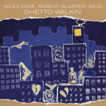 Disco de Vinil Miles Davis, Robert Glasper, Bilal ‎– Ghetto Walkin'