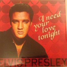 Disco de Vinil Elvis Presley - I Need Your Love Tonight