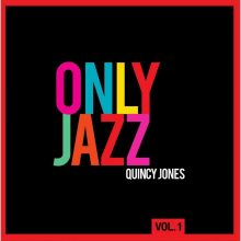 Disco de Vinil Quincy Jones - Only Jazz Vol.1
